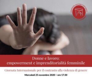 DONNE E LAVORO: EMPOWERMENT E IMPRENDITORIALITÀ FEMMINILE.GIORNATA INTERNAZIONALE PER IL CONTRASTO ALLA VIOLENZA DI GENERE
