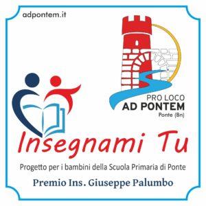 """Pro Loco Ad Pontem di Ponte (Bn) – Progetto""""Insegnami tu!"""" e """"Premio Insegnante Giuseppe Palumbo"""""""
