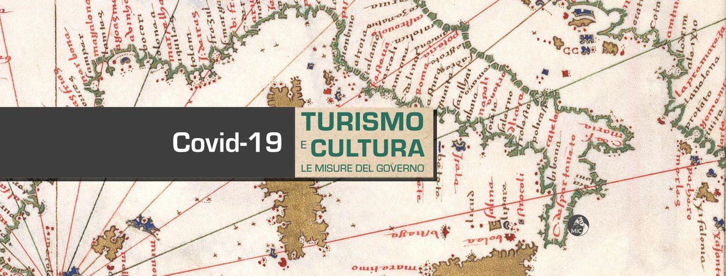 COVID-19. TURISMO E CULTURA – LE MISURE DEL GOVERNO