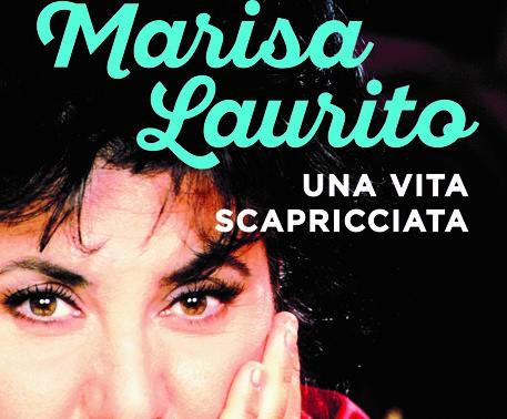 """MARISA LAURITO SI RACCONTA IN """"UNA VITA SCAPRICCIATA"""""""