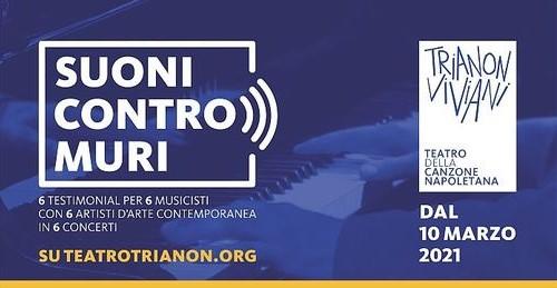 """TEATRO TRIANON VIVIANI """"SUONI CONTRO MURI"""", DA DOMANI 10 MARZO MUSICA E ARTE IN STREAMING"""
