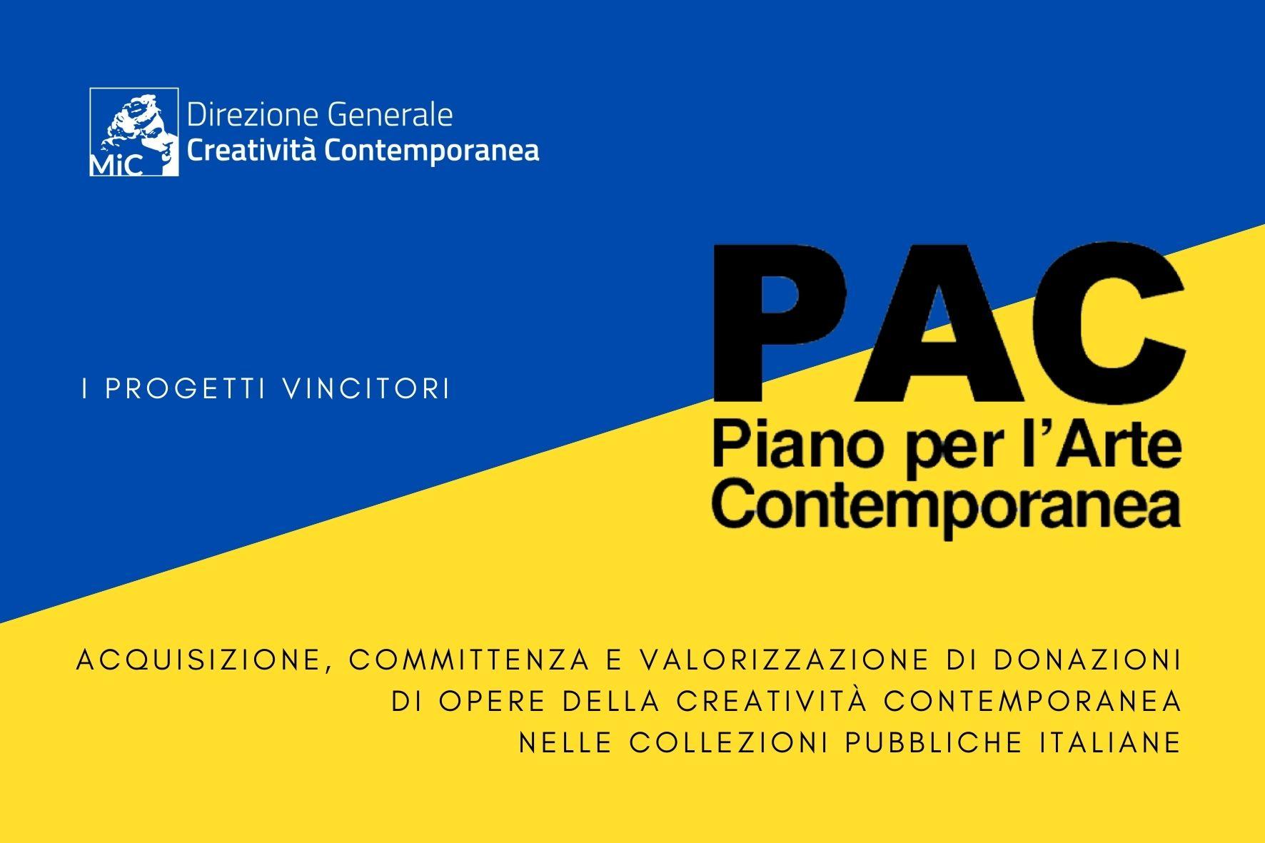 PAC – PIANO PER L'ARTE CONTEMPORANEA, 33 I PROGETTI SELEZIONATI PER L'ACQUISIZIONE, LA COMMITTENZA E LA VALORIZZAZIONE DI DONAZIONI DI OPERE DELLA CREATIVITÀ CONTEMPORANEA NELLE COLLEZIONI PUBBLICHE ITALIANE