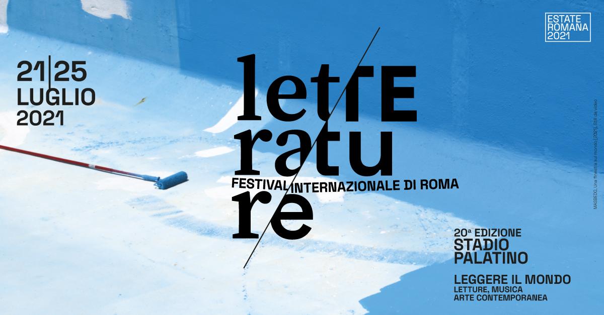 DAL 21 AL 25 LUGLIO TORNA LETTERATURE FESTIVAL INTERNAZIONALE DI ROMA