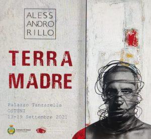 """OSTUNI -Br- Mostra d'arte contemporanea """"TERRA MADRE"""" dell'artista sannita Alessandro Rillo"""